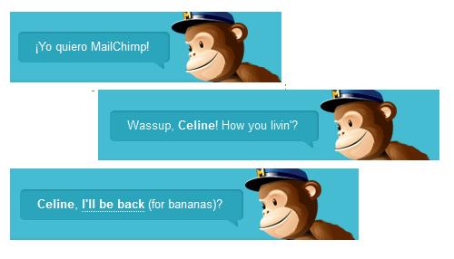 """""""Celine, I'll be back (for bananas ?)"""" dit la mascotte de Mailchimp"""